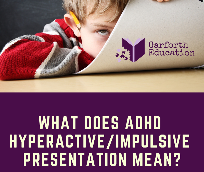 What does ADHD Hyperactive/Impulsive Presentation mean?