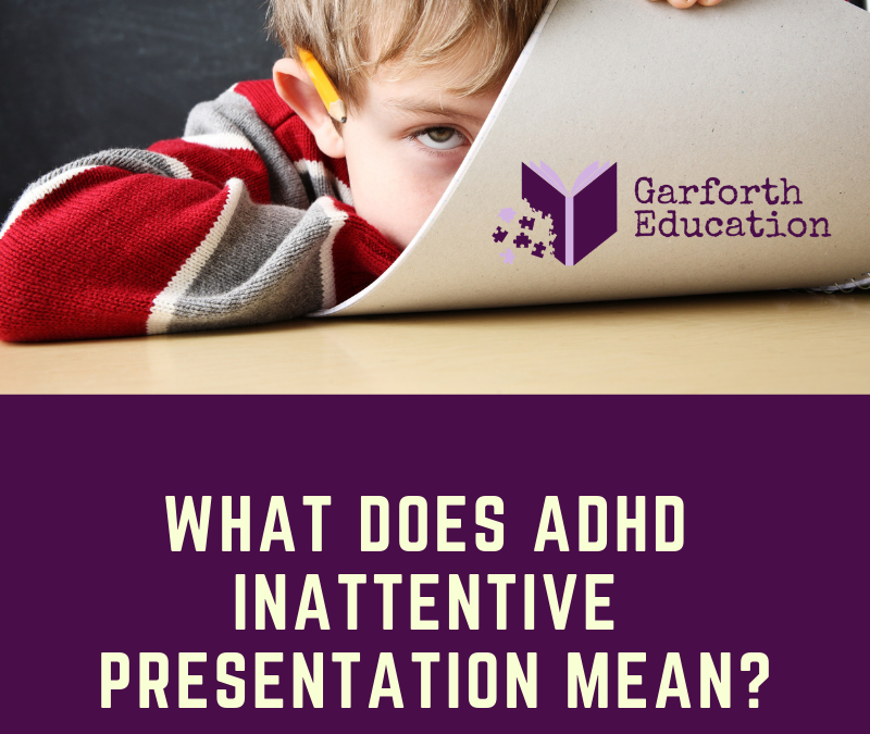 What is ADHD Inattentive Presentation?