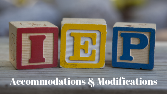 IEP: Accommodations and Modifications