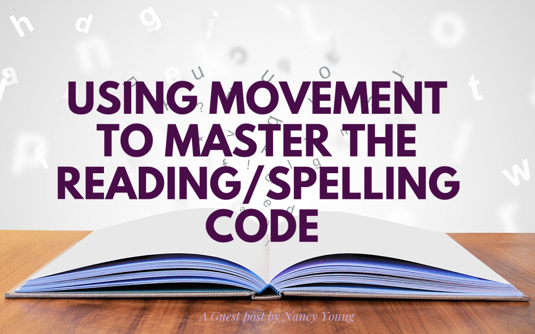Guest Post: Using Movement to Master the Reading/Spelling Code
