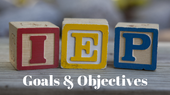 IEP: Goals and Objectives
