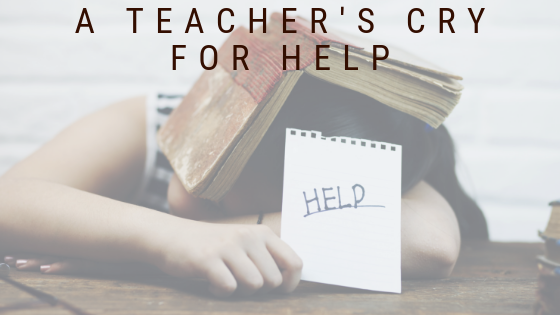 A Teacher's Cry for Help