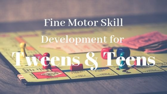 Fine Motor Skill Development for Tweens and Teens