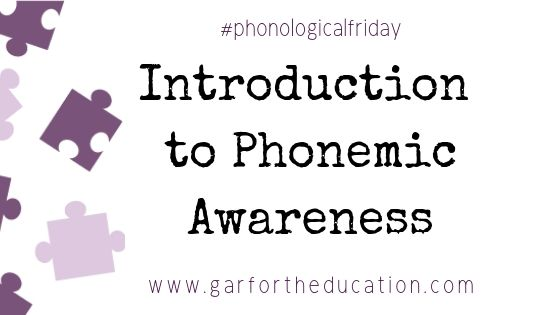 #phonologicalfriday: Introduction to Phonemic Awareness