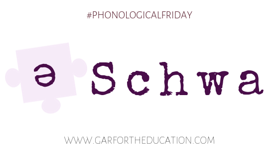 Phonological Friday: The Schwa